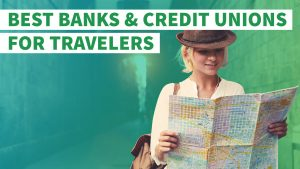 The best (and worst) banks for travelers