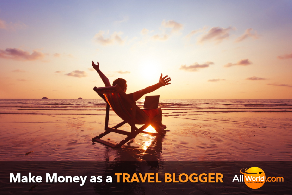 Make Money as a Travel Blogger